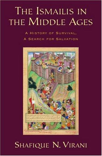 The Ismailis in the Middle Ages by Shafique N. Virani