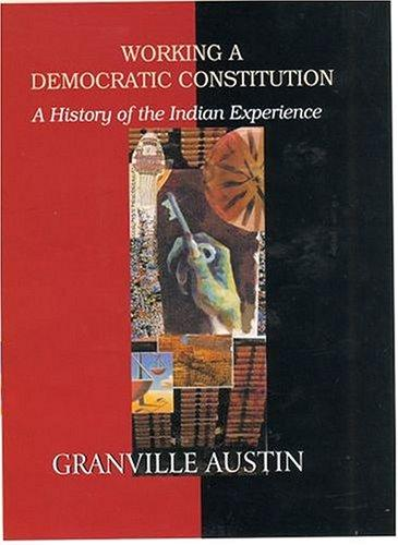 Working a Democratic Constitution by Granville Austin