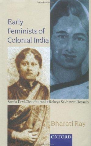 Early feminists of colonial India by Bharati Ray