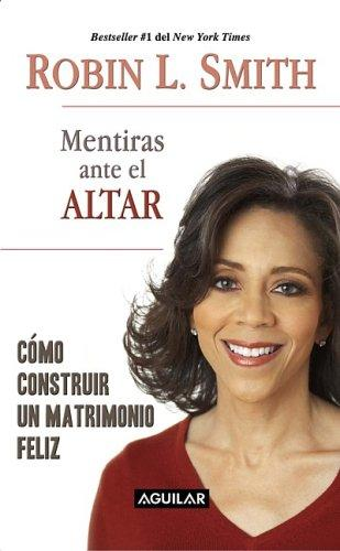 Mentiras ante el altar /Lies at the Altar by Robin L. Smith