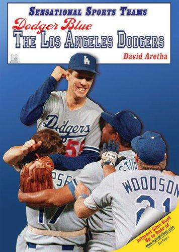 Dodger Blue-the Los Angeles Dodgers (Sensational Sports Teams) by David Aretha