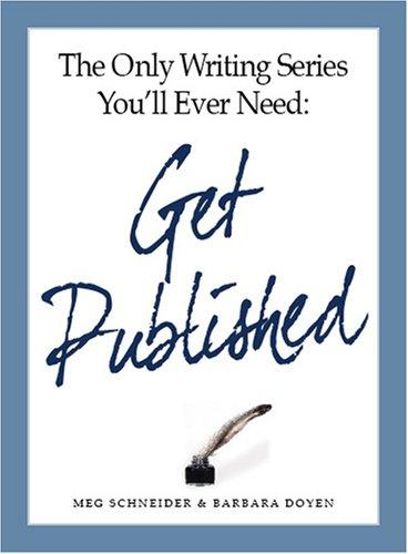 Get Published (The Only Writing Series You'll Ever Need) by Meg Schneider, Barbara Doyen