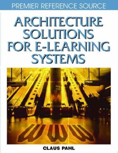 Architecture Solutions for E-learning Systems by Claus Pahl