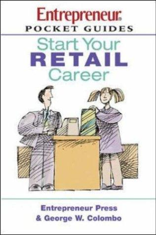Start Your Retail Career (Pocket Guides on Careers (Entrepreneur Press)) by George W. Colombo