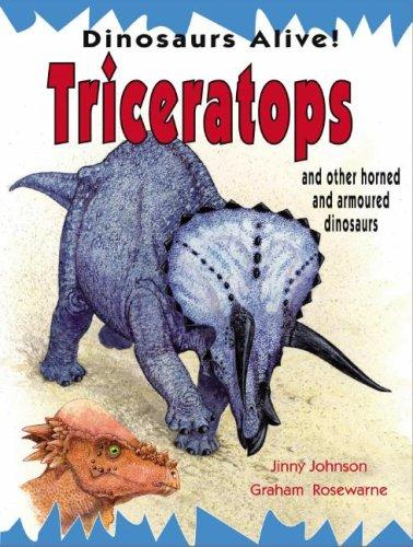 Tricerratops and Other Horned and Armored Dinosaurs (Dinosaurs Alive!) by Jinny Johnson