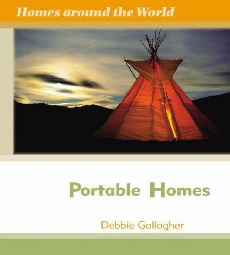 Portable Homes (Homes Around the World) by Debbie Gallagher