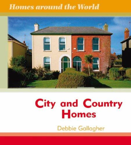 City and Country Homes (Homes Around the World) by Debbie Gallagher