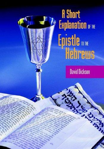 A SHORT EXPOSITION OF THE EPISTLE TO THE HEBREWS by David Dickson