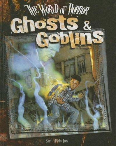 Ghosts & Goblins (World of Horror) by Sue Hamilton