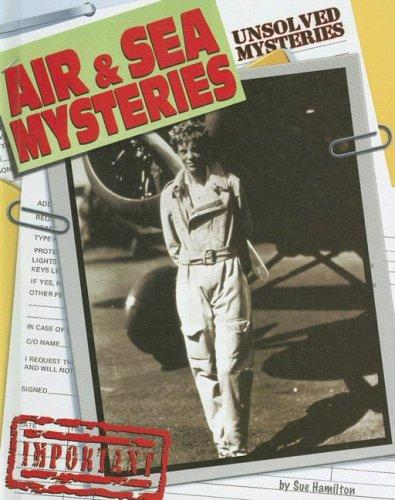 Air & Sea Mysteries (Unsolved Mysteries) by Sue Hamilton