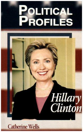 Hillary Clinton (Political Profiles) by Catherine Wells