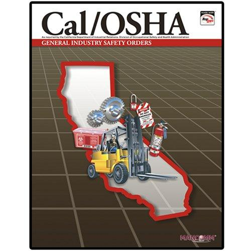 Cal/OSHA General Industry Safety Orders Dec 06 by MANCOMM Inc
