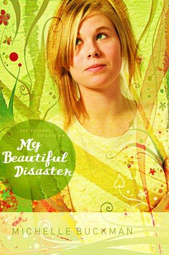 My Beautiful Disaster (The Pathway Collection #2) by Michelle Buckman