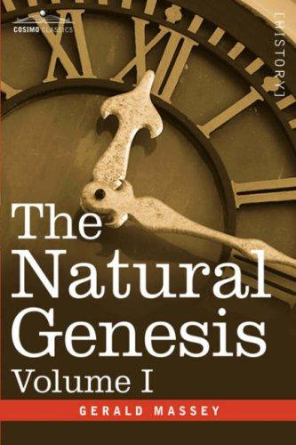The Natural Genesis, Volume I by Gerald Massey