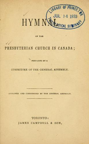 Hymnal of the Presbyterian Church in Canada by Presbyterian Church in Canada.