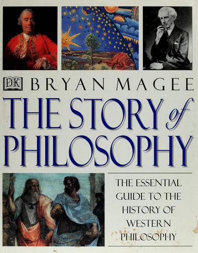 The story of philosophy by Bryan Magee