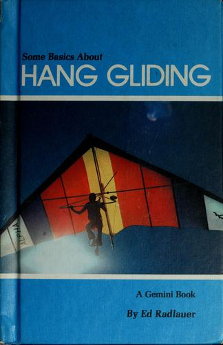 Some basics about hang gliding by Ed Radlauer
