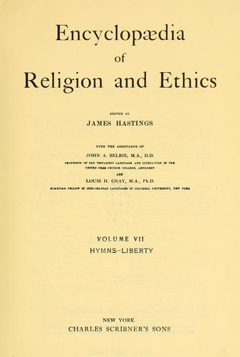 Encyclopaedia of religion and ethics by James Hastings