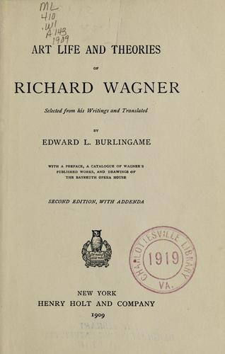 Art life and theories of Richard Wagner by Richard Wagner