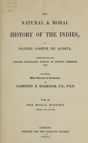 The natural & moral history of the Indies by José de Acosta