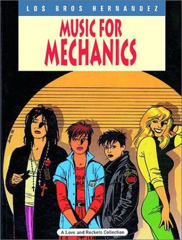 Music for Mechanics (Complete Love and Rockets Series No. 1) Vol.1 by Jaime Hernandez