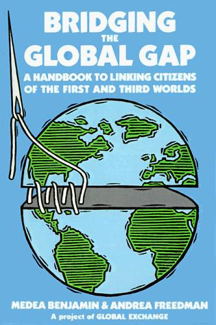 Bridging the global gap by Medea Benjamin