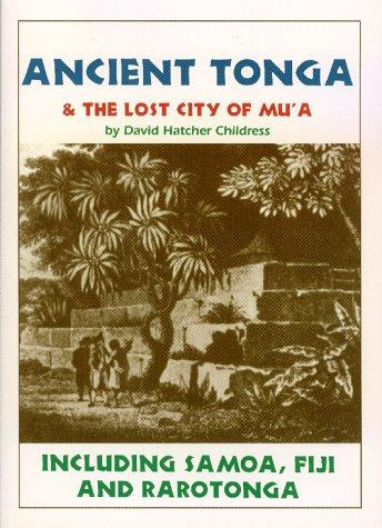 Ancient Tonga & the Lost City of Mu'A by David Hatcher Childress