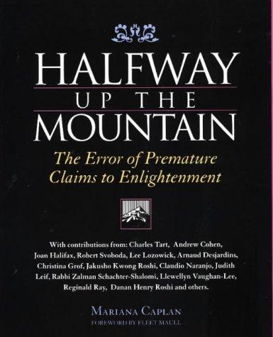 Halfway Up the Mountain by Mariana Caplan