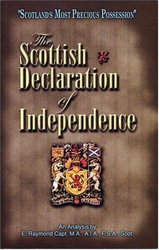 The Scottish Declaration of independence by E. Raymond Capt