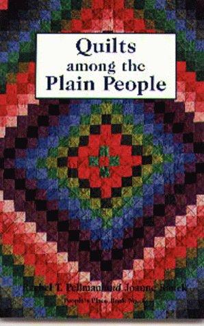 Quilts among the plain people by Rachel T. Pellman