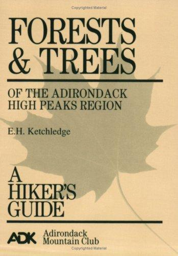 Forests and trees of the Adirondack high peaks region by Edwin H. Ketchledge