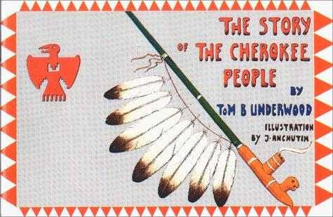 Story of the Cherokee People by Underwood.