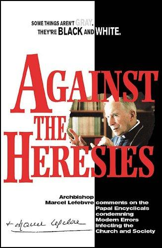 Against the heresies by Lefebvre, Marcel