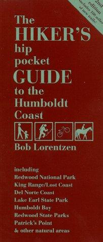 The hiker's hip pocket guide to the Humboldt Coast by Bob Lorentzen
