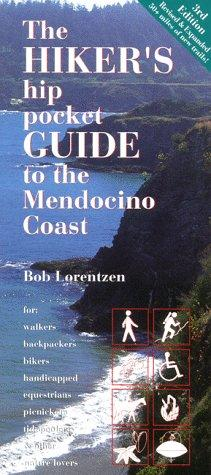 The Hiker's Hip Pocket Guide to the Mendocino Coast (Hiker's Hip Pocket Guide Series) by Bob Lorentzen