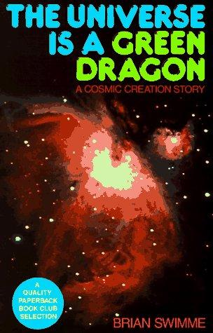 The Universe Is a Green Dragon by Swimme,Brian