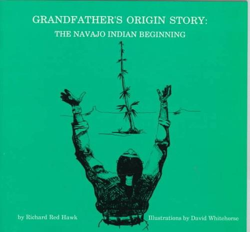 Grandfather's origin story by Richard Red Hawk