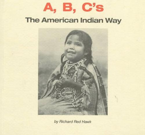 A, B, C's by Richard Red Hawk