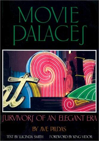 Movie Palaces (Architecture and Film, 1) by Ave Pildas, Lucinda Smith