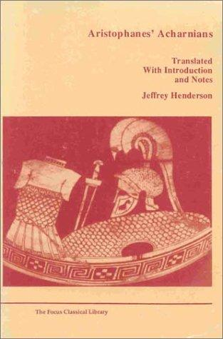 Aristophanes' Acharnians by Jeffrey Henderson